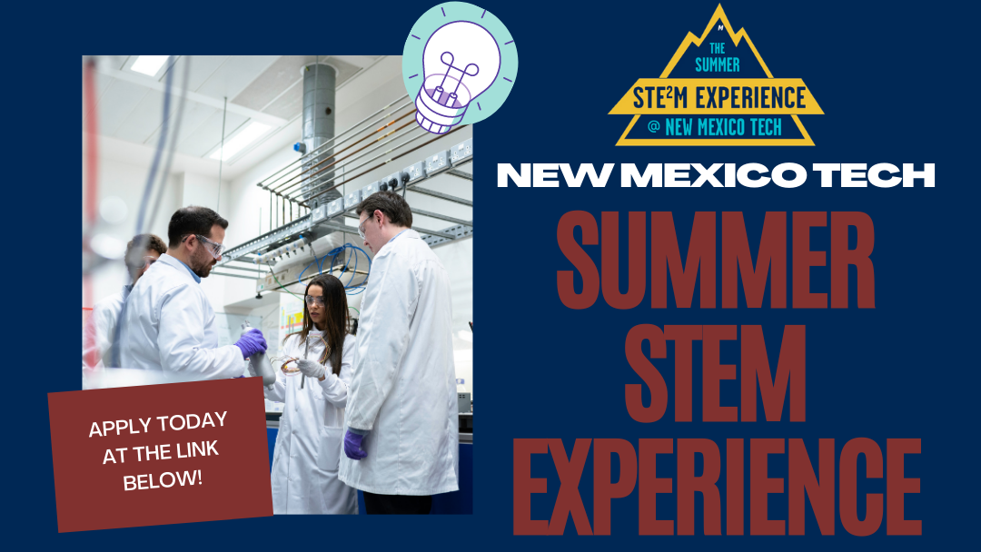 A group of scientists stand in a lab having a discussion. Text reads New Mexico Tech Summer STEM Experience. Apply at the link below.